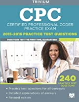 CPC Practice Exam 2015-2016: Certified Professional Coder Practice Test Questions