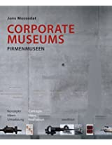 Corporate Museums: Concepts, Ideas, Realisation