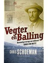Vegter en balling: Boereoorlog-ervarings van veldkornet Charles von Maltitz