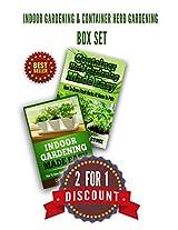 Indoor Gardening & Container Herb Gardening Box Set: The Urban Gardener's Beginner's Pack (Organic Gardening, Urban Homesteading, Vegetable Garden, Hydroponic ... Beginners Guide) (Square Foot Homesteading)