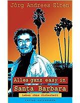 Alles ganz easy in Santa Barbara: Leben ohne Sicherheit (German Edition)