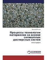 Protsessy Tekhnologii Materialov Na Osnove Silikatnykh Dispersnykh Sistem