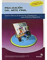 Realizacion Del Arte Final/ Realization of the Final Art: Tecnicas Basicas De Ilustracion Y Composicion Para El Grafista-maquetista / Basic Techniques ... and Composition for the Graphic Artists