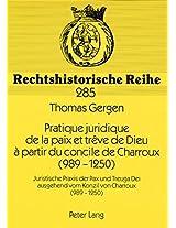Pratique Juridique De La Paix Et Treve De Dieu a Partir Du Concile De Charroux 989-1250 (Rechtshistorische Reihe)