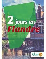 2 jours en Flandre: Un guide touristique avec des cartes, des bons plans et les itinéraires indispensables (French Edition)