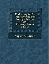 Einleitung in Das Verstandniss Der Weltgeschichte, Volume 1 - Primary Source Edition