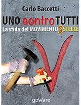Uno contro tutti. La sfida del Movimento 5 Stelle (M5S) (ARIA NOVA Vol. 1) (Italian Edition)