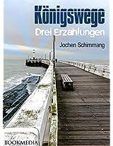 Königswege: Drei Erzählungen (German Edition)