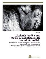 Lokalanasthetika Und Muskelrelaxantien in Der Veterinarmedizin