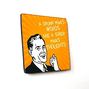 The Little Things A Drunk Man's Words Are A Sober Man's THOUGHTS - Fridge Magnet