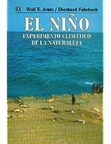 El Nino/ The Boy: Experimento climatico de la naturaleza. Causas fisicas y efectos biologicos (Ciencia y Tecnologia)