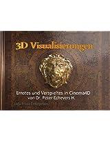 3D Visualisierungen: Ernstes und Verspieltes in 3D (German Edition)