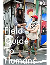 Field Guide To Humans ningenzukan Tokyo Street Fashion