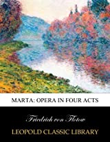 Marta: opera in four acts