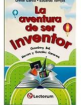 La aventura de ser inventor. Gutenberg, Bell, Marconi y Gonzalez Camarena (Spanish Edition)