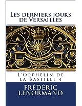Les Derniers Jours de Versailles - L'Orphelin de la Bastille 4