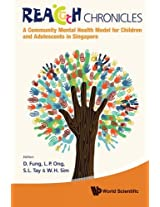 The REACH Chronicle: A Community Mental Health Model for Children and Adolescents in Singapore