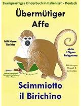Zweisprachiges Kinderbuch in Deutsch und Italienisch: Übermütiger Affe hilft Herrn Tischler - Scimmiotto il Birichino aiuta il Signor Falegname (Mit Spaß Italienisch lernen 1) (German Edition)
