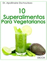 10 superalimentos para Vegetarianos. Vol.1