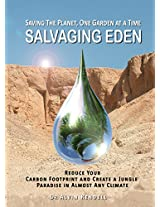 Salvaging Eden: Saving the planet, one garden at a time