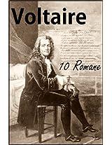 Voltaire: 10 Romane u.a. Candide, Die Prinzessin von Babylon, Mikromegas, Skarmentados Reisen, Der Weiße und der Schwarze, Wie's in der Welt geht!, Jeannot und Colin, Der Hurone, Zadig