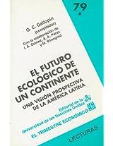 Futuro Ecologico de Un Continente I, El