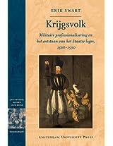 Krijgsvolk: Militaire Professionalisering En Het Ontstaan Van Het Staatse Leger, 1568-1590 (Dissertation Amsterdam Studies in the Dutch Golden Age)