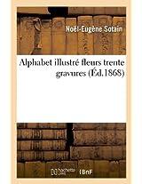 Alphabet Illustre Fleurs Trente Gravures (Langues)