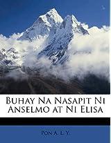 Buhay Na Nasapit Ni Anselmo at Ni Elisa