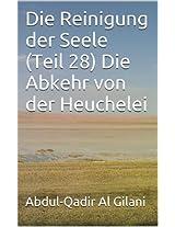 Die Reinigung der Seele (Teil 28) Die Abkehr von der Heuchelei (Die Reinigung der Seele 1-41) (German Edition)