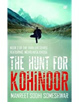 The Hunt for Kohinoor: Book 2 of the Thriller Series Featuring Mehrunisa