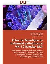 Echec de 2eme Ligne de Traitement Anti-Retroviral Vih-1 a Bamako, Mali (Omn.Univ.Europ.)
