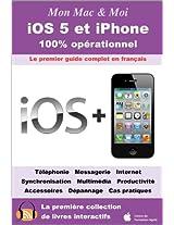 iOS 5 et iPhone : 100% opérationnel (Mon Mac & Moi t. 61) (French Edition)