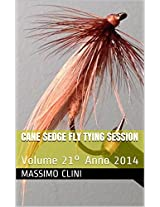 Cane Sedge Fly Tying Session: Volume 21° (Fly Tying Sessions) (Italian Edition)