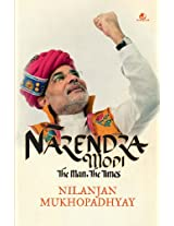 Narendra Modi : The Man. The Times