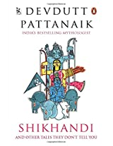 Shikhandi And Other Tales They Don't Tell You