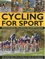 Cycling for Sport: Mountain Bikes, Free Riding and Sportive Races