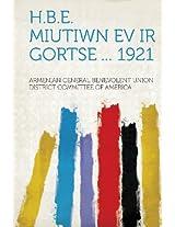 H.B.E. Miutiwn Ev IR Gortse ... 1921