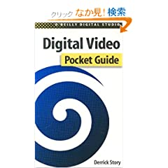 Digital Video: Pocket Guide (O'Reilly Digital Studio)