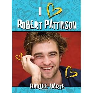 I Heart Robert Pattinson