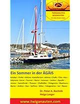Ein Sommer in der Ägäis - Segelreise 2009 (TWIGANAUTEN GESCHICHTEN - mit allen Sinnen reisen)