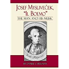 Josef Myslivecek, &quot;Il Boemo&quot;: The Man and His Music (Detroit Monographs in Musicology)