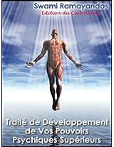 Traité de Développement De Vos Pouvoirs Psychiques Supérieurs