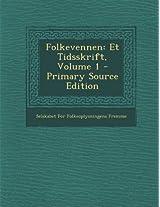 Folkevennen: Et Tidsskrift, Volume 1