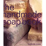 The Handmade Soap Book (The Handmade Series)Melinda Coss�ɂ��