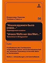 Našim Oružiem Bylo Slovo...unsere Waffe War Das Wort...: Perevodciki Na Vojne; Translation in Kriegszeiten (Ftsk. Publikationen Des Fachbereichs Translations-, Sprach-)