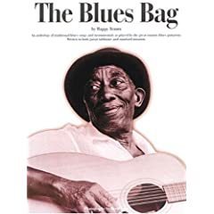 The Blues Bag: An Anthology of Traditional Blues Songs and Instrumentals As Played by the Great Country Blues Guitarists Written in Both Guitar Tablature and standar (Guitar Books)