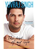 The Test of My Life :(Autobiography of Yuvraj Singh)