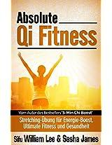 Absolute Qi Fitness - Meridian Dehnungsübungen für ultimative Fitness, Leistung und Gesundheit (German Edition)