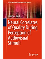 Neural Correlates of Quality During Perception of Audiovisual Stimuli (T-Labs Series in Telecommunication Services)